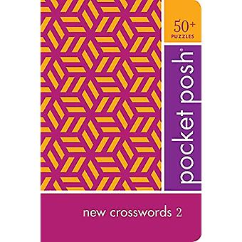 Pocket Posh New Crosswords 2 - 50+ Puzzles by The Puzzle Society - 978
