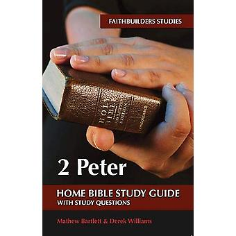 2 Peter Bible Study Guide by Mathew Bartlett - 9781912120987 Book