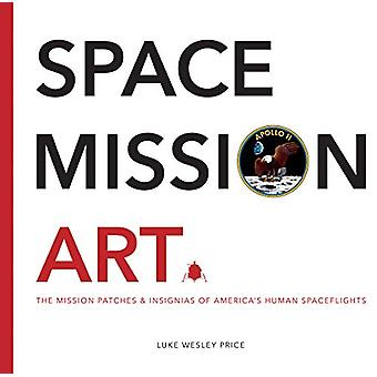 Space Mission Art - The Mission Patches & Insignias of America's H