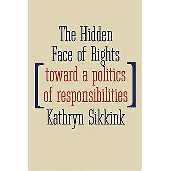 The Hidden Face of Rights - Toward a Politics of Responsibilities by K
