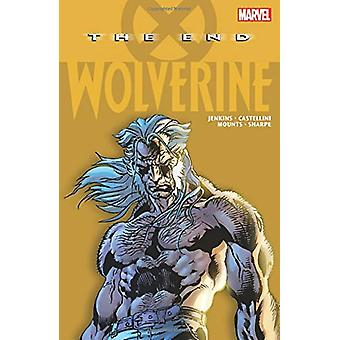 Wolverine - The End by Paul Jenkins - 9781302924607 Book