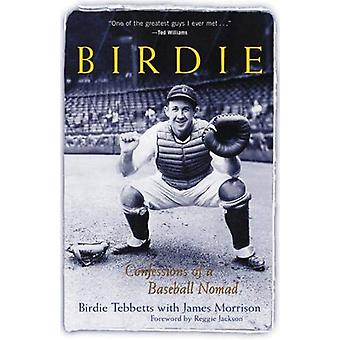 Birdie - Confessions of a Baseball Nomad by Birdie Tebbetts - 97815724