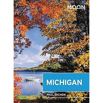 Moon Michigan (Seventh Edition) - Lakeside Getaways - Scenic Drives -