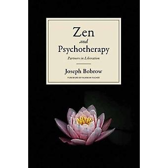 Zen and Psychotherapy  Partners in Liberation by Joseph Bobrow
