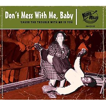 Various Artist - Dont Mess with Me Baby [CD] USA import