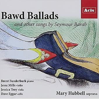 Seymour, Barab / Hubbell, Mary / Funderburk, Brent - Bawd Ballads and Other Songs by Seymour Barab [CD] USA import