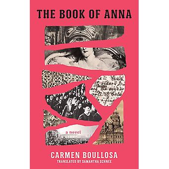 The Book of Anna by Carmen Boullosa & Translated by Samantha Schnee
