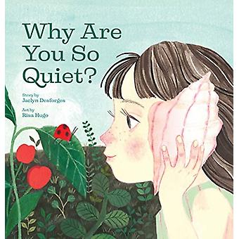 Why Are You So Quiet by Desforges & Jaclyn
