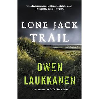 Lone Jack Trail by Owen Laukkanen