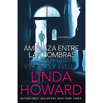 Amenaza Entre las Sombras by Linda Howard