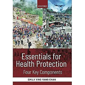 Essentials for Health Protection: Four Key Components