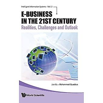 E-business In the 21st Century: Realiteter, utmaningar och Outlook (Intelligent Information Systems)