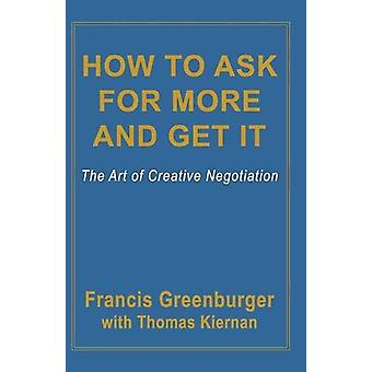 How to Ask for More and Get it - The Art of Creative Negotiation by Fr
