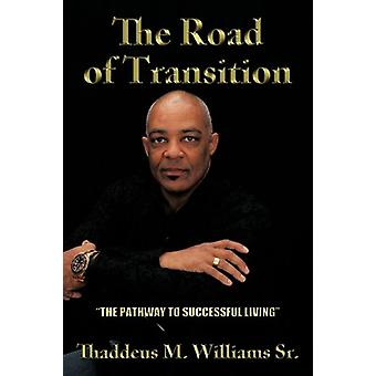The Road of Transition - The Pathway to Successful Living by Thaddeus