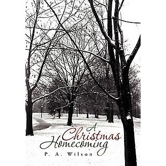 A Christmas Homecoming by P a Wilson - 9781456840464 Book