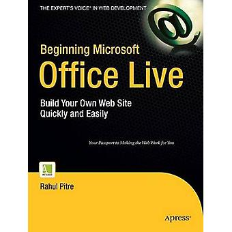 Beginning Microsoft Office Live - Build Your Own Web Site Quickly and