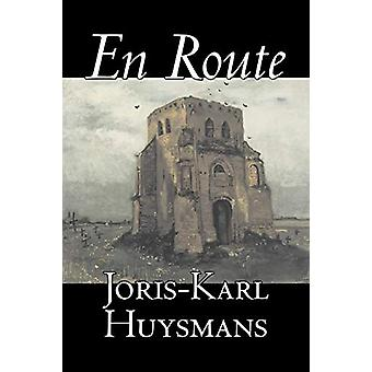 En Route by Joris-Karl Huysmans - Fiction - Classics - Literary - Act