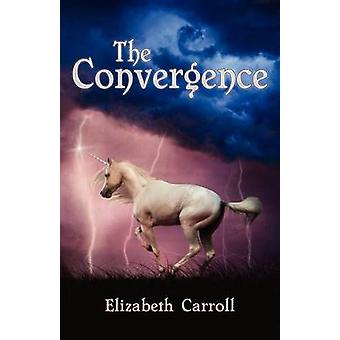 The Convergence by Elizabeth Carroll - 9781604946857 Book