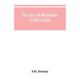 The loss of Normandy (1189-1204) Studies in the history of the Angevi