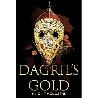 Dagrils Gold by A. C. Phillips