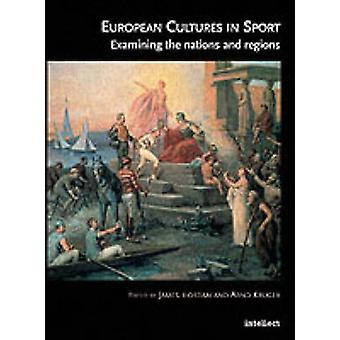 European Cultures in Sport by Arnd KrugerJames Riordan