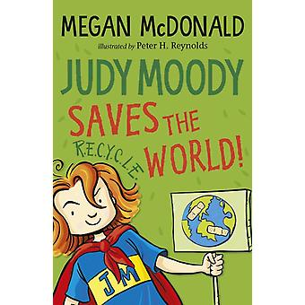 Judy Moody Saves the World by Megan McDonald & Illustrated by Peter H Reynolds