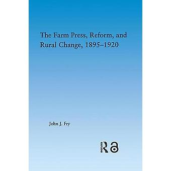 The Farm Press Reform and Rural Change 1895-1920