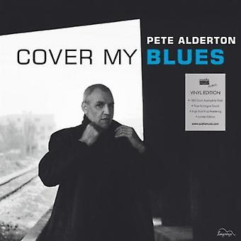 Pete Alderton - Cover My Blues [Vinyl] USA import