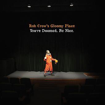 Rob Crow's Gloomy Place - Youre Doomed. Be Nice [CD] USA import