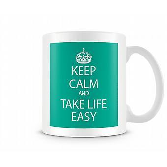 Bewahren Sie Ruhe und nehmen Sie Leben einfach bedruckte Becher