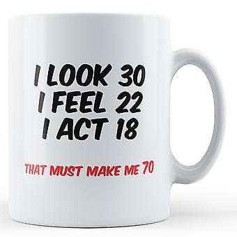 That Must Make Me 70 - Printed Mug