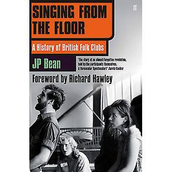 Gesänge aus dem Boden - eine Geschichte der britischen Folk-Clubs von J. S. Bean