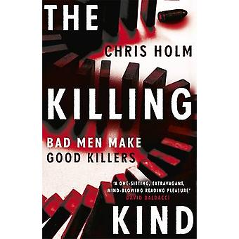 The Killing Kind by Chris F. Holm - 9781473606142 Book