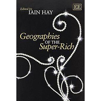 Maantieteellisille Super-rikas jonka Iain M. Hay - 9781782540267 kirja