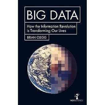 Big Data - Surviving the Information Revolution by Brian Clegg - 97817