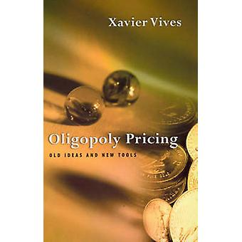 Oligopolio Pricing - vecchie idee e nuovi strumenti di Xavier Vives - 97802627