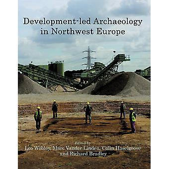 Utveckling-ledda arkeologi i nordvästra Europa av Richard Bradley-