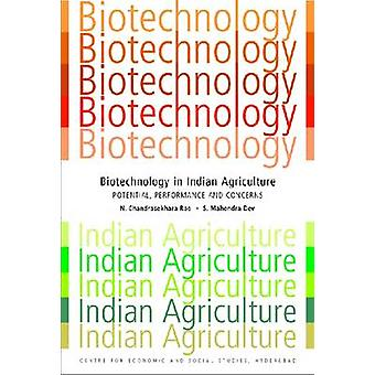 Biotechnology in Indian Agriculture - Potential - Performance and Conc