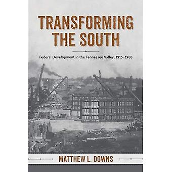 Transforming the South: Federal Development in the Tennessee Valley, 1915-1960 (Making the Modern South)