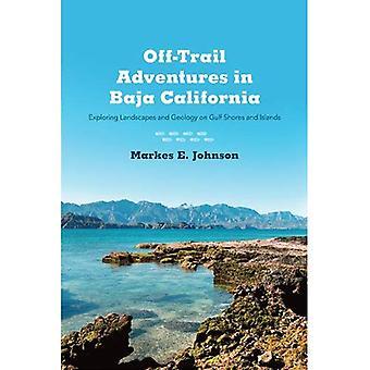 Off-Trail äventyr i Baja California: att utforska landskap och geologi på Gulf stränder och öar