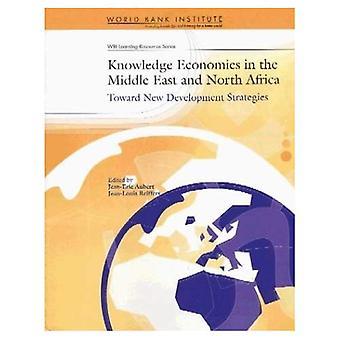 Économies de la connaissance dans le Moyen-Orient et l'Afrique du Nord: vers nouvelles stratégies de développement