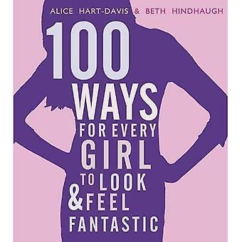 100 manieren voor elk meisje om fantastische Look en Feel