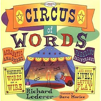 Cirkus av ord: akrobatiska anagram, paraderade palindrom, underbara ord på en tråd, och mer livlig brev Play
