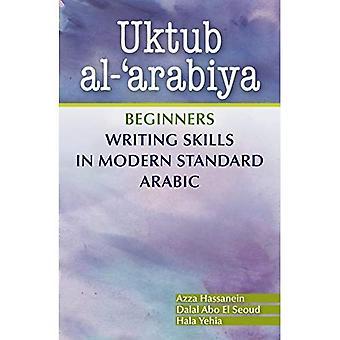 Uktub Al-'Arabiya: débutants, aptitudes à écrire en arabe Standard moderne