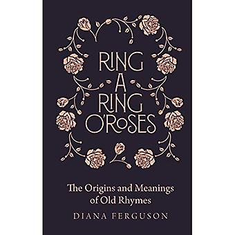 Ring-a-Ring o'Roses: Old Rhymes and Their True Meanings