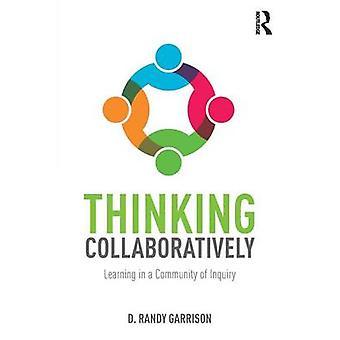 Thinking Collaboratively-tekijä: Garrison & D. Randy University of Calgary & Canada