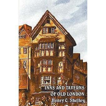 Gasthäuser und Kneipen des alten London von Shelley & Henry C.