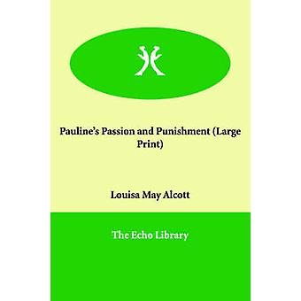 Paulines Passion and Punishment by Alcott & Louisa May