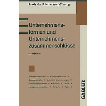 Unternehmensformen und Unternehmenszusammenschlsse di Josef & Lffelholz