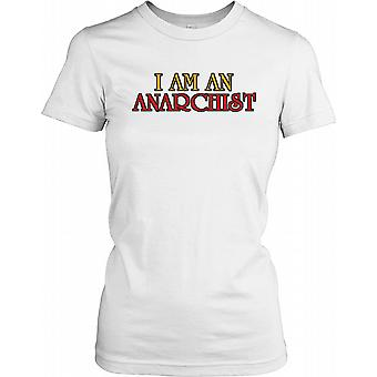 I Am An Anarchist - Funny Quote Ladies T Shirt
